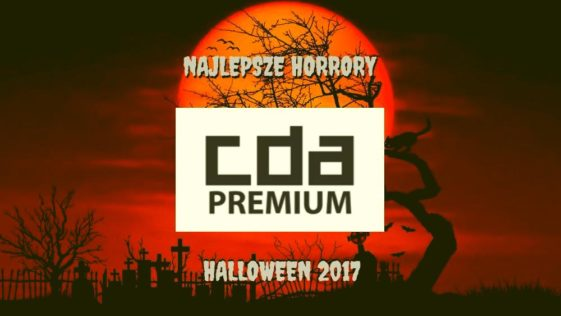 Najlepsze horrory na CDA Premium – Halloween 2017