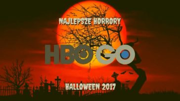 Najlepsze horrory na HBO GO – Halloween 2017