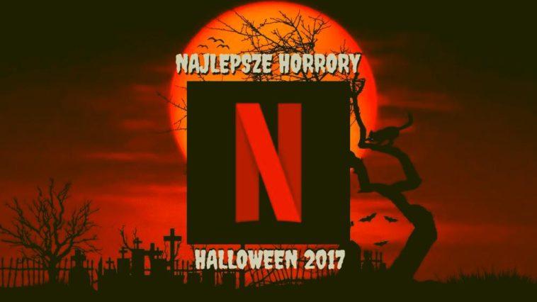 Najlepsze horrory na Netflix – Halloween 2017
