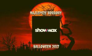 Najlepsze horrory na Showmax – Halloween 2017