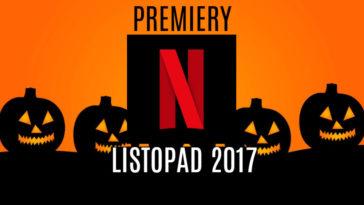 Lista premier Netflixa listopad 2017