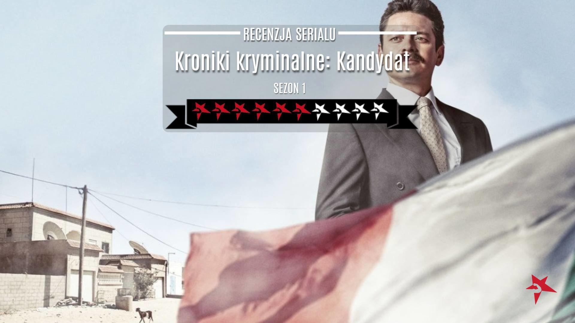 Kroniki kryminalne: Kandydat - recenzja kryminalnego serialu Netflixa