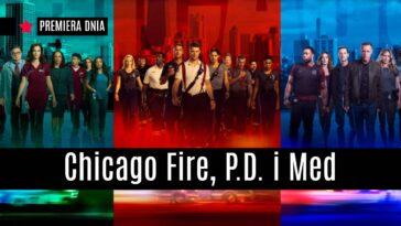 Chicago Fire sezon 9 Chicago P.D. sezon 8 Chicago Med sezon 6