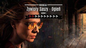 Żywioły Saszy Ogień serial Player.pl recenzja sezon 1