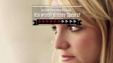 kto wrobił britney spears? online film dokumentalny instagram canal plus recenzja